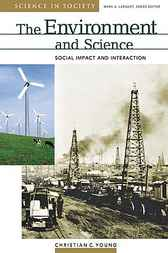 The Environment and Science by Christian C. Young