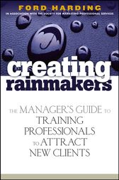 Creating Rainmakers by Ford Harding