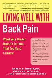 Living Well with Back Pain: What Your Doctor Doesn't Tell You...That You Need to Know