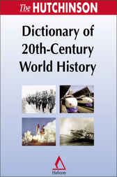 The Hutchinson Dictionary of 20th-Century World History by Helicon Publishing