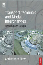 Transport Terminals and Modal Interchanges by Christopher Blow