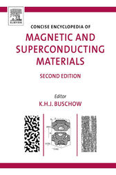Concise Encyclopedia of Magnetic and Superconducting Materials by K. H. J. Buschow