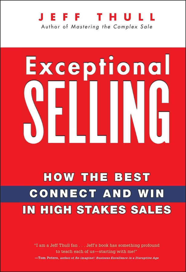 Download Ebook Exceptional Selling by Jeff Thull Pdf