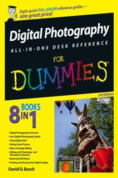 Digital Photography All-in-One Desk Reference For Dummies by David D. Busch