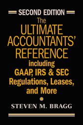 The Ultimate Accountants' Reference: Including GAAP, IRS & SEC Regulations, Leases, and More