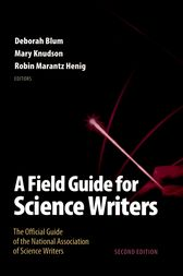 A Field Guide for Science Writers by Deborah Blum