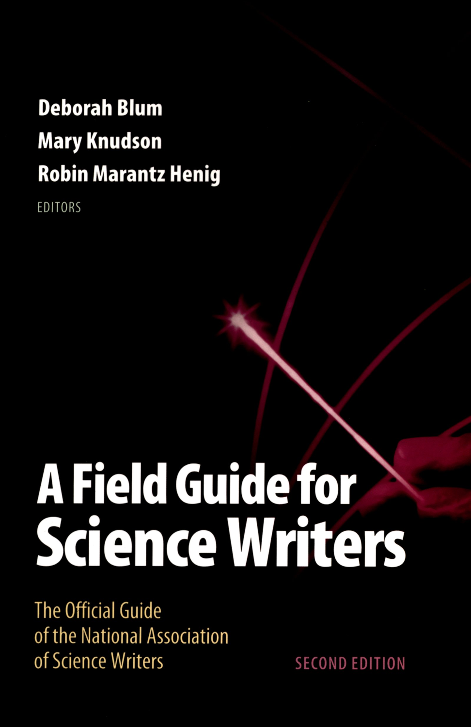 Download Ebook A Field Guide for Science Writers (2nd ed.) by Deborah Blum Pdf