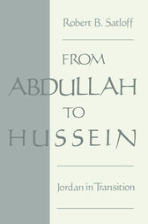 From Abdullah to Hussein by Robert B. Satloff