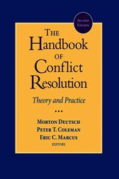 The Handbook of Conflict Resolution by Morton Deutsch