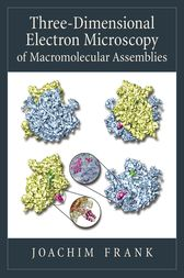 Three-Dimensional Electron Microscopy of Macromolecular Assemblies by Joachim Frank