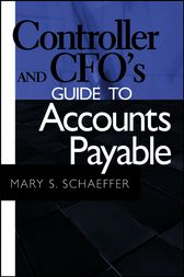 Controller and CFO's Guide to Accounts Payable by Mary S. Schaeffer