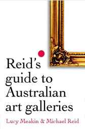 Reid's Guide to Australian Art Galleries by Michael Reid