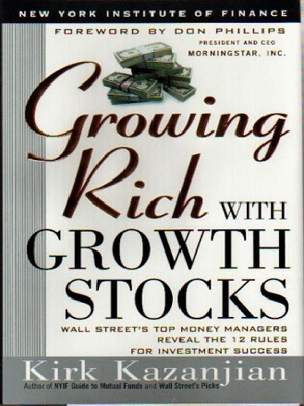 Download Ebook Growing Rich with Growth Stocks by Kirk Kazanjian Pdf