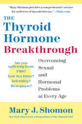 The Thyroid Hormone Breakthrough by Mary J. Shomon