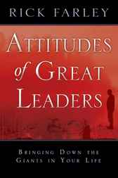 Attitudes of Great Leaders by Rick Farley