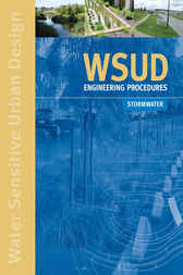 WSUD Engineering Procedures: Stormwater by Melbourne Water