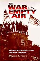The War in the Empty Air by Dagmar Barnouw