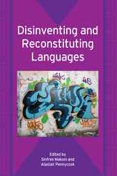 Disinventing and Reconstituting Languages by Sinfree B. Makoni