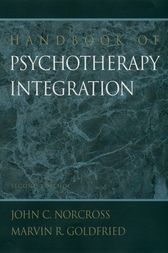 Handbook of Psychotherapy Integration by John C. Norcross