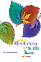 How to Differentiate Instruction in MixedAbility Classrooms, 2nd edition by Carol Ann Tomlinson
