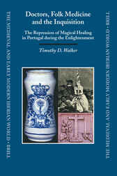 Doctors, Folk Medicine and the Inquisition by Walker Timothy D.