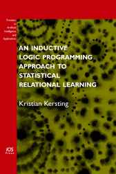 An Inductive Logic Programming Approach to Statistical Relational Learning by K. Kersting