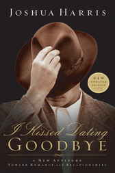 I Kissed Dating Goodbye by Joshua Harris