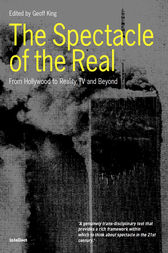 The Spectacle of the Real by Geoff King