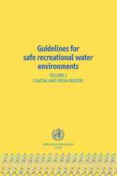 Guidelines for Safe Recreational Water Environments, Volume 1 by World Health Organization