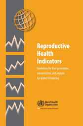 Reproductive Health Indicators by World Health Organization