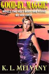 Good-by, Maggie! - A Novel Of Romantic Suspense