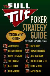 The Full Tilt Poker Strategy Guide by Andy Bloch