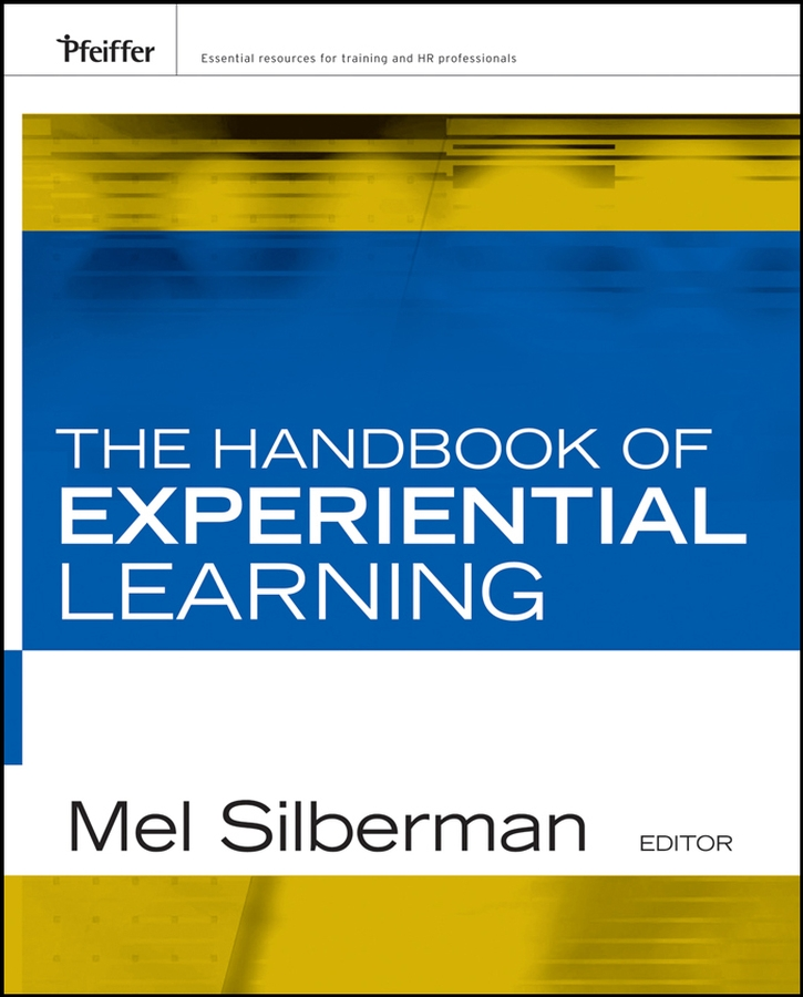 Download Ebook The Handbook of Experiential Learning by Melvin L. Silberman Pdf
