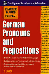 Practice Makes Perfect: German Pronouns and Prepositions by Ed Swick