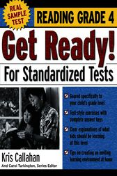 Get Ready! For Standardized Tests : Reading Grade 4 by Kris Callahan