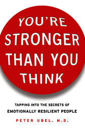 You're Stronger Than You Think by Peter Ubel