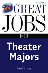 Great Jobs for Theater Majors, Second edition by Jan Goldberg