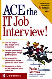 Ace the IT Job Interview! by Paula Moreira