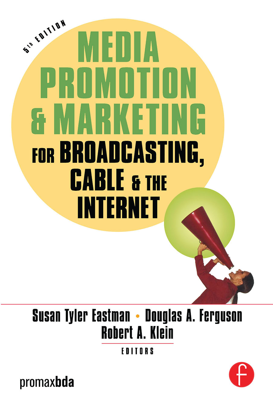 Download Ebook Media Promotion & Marketing for Broadcasting, Cable & the Internet (5th ed.) by Susan Tyler Eastman Pdf