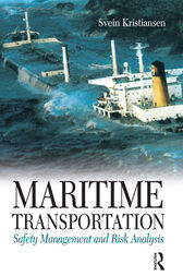 Maritime Transportation: Safety Management and Risk Analysis by Svein Kristiansen