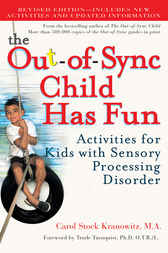 The Out-of-Sync Child Has Fun, Revised Edition by Carol Kranowitz