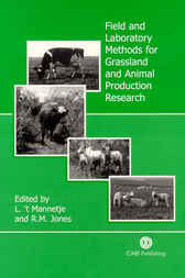 Field and Laboratory Methods for Grassland and Animal Production Research by L. t'Mannetje