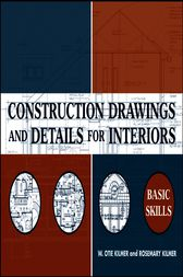 Construction Drawings and Details for Interiors by W. Otie Kilmer