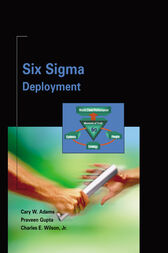 Six Sigma Deployment by Cary Adams