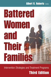 Battered Women and Their Families by Albert R. Roberts