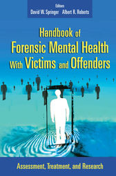 Handbook of Forensic Mental Health with Victims and Offenders by David W. Springer
