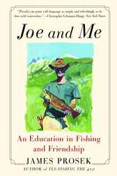 Joe and Me by James Prosek