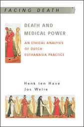 Death and Medical Power by Henk A.M.J.Ten Have