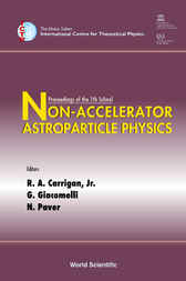 Non-accelerator Astroparticle Physics - Proceedings Of The 7th School by R. A. Carrigan