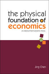 The Physical Foundation Of Economics by Jing Chen
